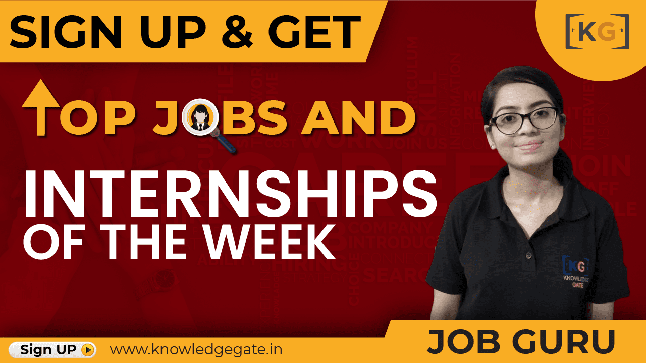 https://www.knowledgegate.in/learn/Top-Jobs-and-Internships-of-the-week